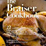 The Braiser Cookbook: 22 irresistible recipes crea…