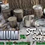 Titanium vs. Stainless Steel Cookware for Camping & Backpacking – Which is Better?