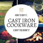The Best Cookware for Preppers and Homesteaders: Cast Iron 101