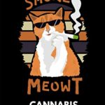 Cannabis Journal: Cannabis Review & Rating Journal / Log Book. Weed Smoking Cat – Smoke Meowt. Great Cannabis Accessories & Novelty Gift Idea for medical & personal cannabis tasting.