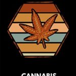 Cannabis Journal: Cannabis Review & Rating Journal / Log Book. Retro Cannabis Leaf. Great Cannabis Accessories & Novelty Gift Idea for medical & personal cannabis tasting.