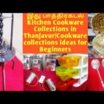 Basic Kitchenware collections/cookware collections ideas/Kitchen utensils shopping haul at Thanjavur