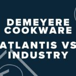 Demeyere Cookware; Atlantis vs Industry